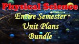 Physical Science Entire Semester Unit Plan Bundle