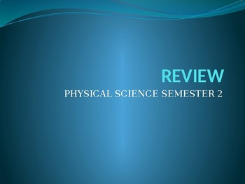 Physical Science  Final Exam  Review