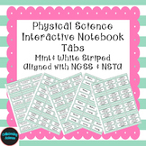 Physical Science Interactive Notebook Tabs Mint striped *Aligned w/ NGSS & NSTA*