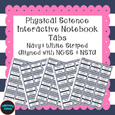 Physical Science Interactive Notebook Tabs Navy striped *Aligned w/ NGSS & NSTA*