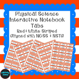 Physical Science Interactive Notebook Tabs Red striped *Aligned w/ NGSS & NSTA*