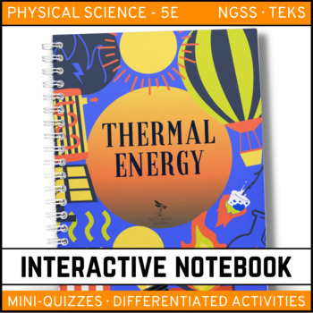 Thermal Energy: Physical Science Interactive Notebook