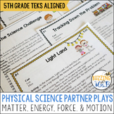 Physical Science Partner Plays about matter, energy, force, and motion
