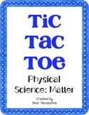 Physical Science: Matter Tic-Tac-Toe