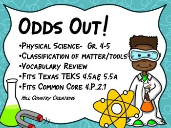 Physical Science: Matter and Tools: Classification and Vocabulary (Odds out!)
