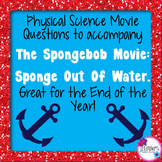 Physical Science Movie Questions to accompany The Spongebob Movie (2014)