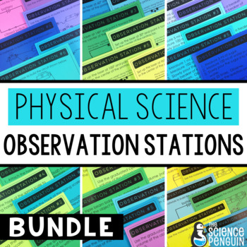 Physical Science Observation Stations BUNDLE
