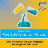 Physical Science:  Pure Substances vs. Mixtures