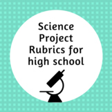 Science Project Rubrics for high school (CRAZY DEAL!)