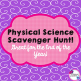 Physical Science Scavenger Hunt! Great for the End of the Year!