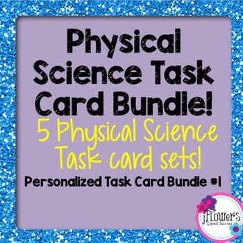 Physical Science Task Card Bundle! Personalized 5 pack #1