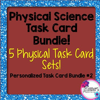Physical Science Task Card Bundle! Personalized 5 pack #2