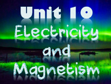 Physical Science: Unit 10 Electricity and Magnetism