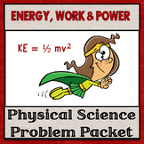 Physical Science Unit 3:  Energy, Work and Power PROBLEM PACKET