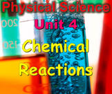 Physical Science: Unit 4 Chemical Reactions