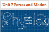 Physical Science: Unit 7 Physics Forces and Motion