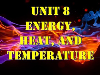 Physical Science: Unit 8 Energy, Heat, and Temperature