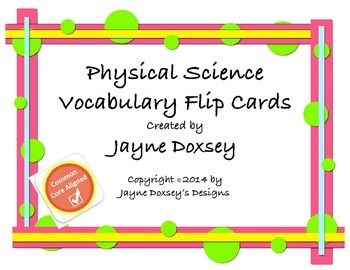 Physical Science Vocabulary Flip Cards