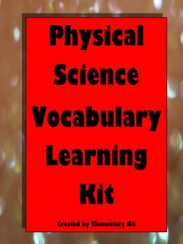 Physical Science Vocabulary Learning Packet with Assessment (STAAR & CCSS)