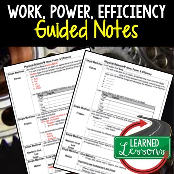 Physical Science Work, Power, and Efficiency Student and Teacher Guided Notes