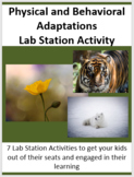Physical and Behavioral Adaptations - 7 Lab Station Activities