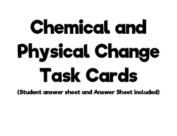 Physical and Chemical Change Task Cards