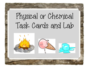 Physical and Chemical Changes Task Cards and Lab