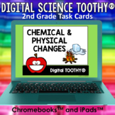 Physical and Chemical Changes Digital Science Toothy ® Task Cards