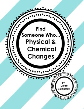 Physical and Chemical Changes [Find Someone Who Game]