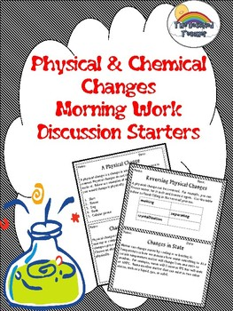 Science Physical and Chemical Changes Morning Work/Discussions/Activities