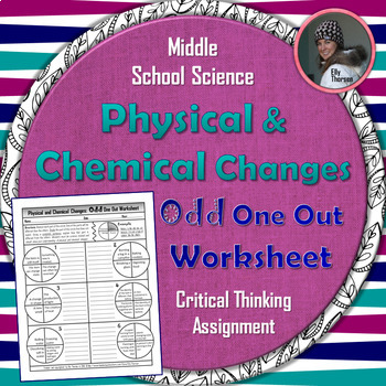 Physical and Chemical Changes Odd One Out Worksheet