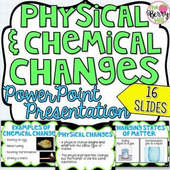 Physical and Chemical Changes PowerPoint - Editable