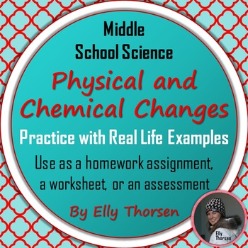 Physical and Chemical Changes: Practice with Real Life Examples