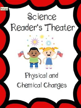 Physical and Chemical Changes Reader's Theater