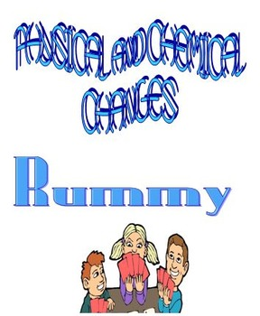 Physical and Chemical Changes Rummy