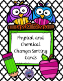 Physical and Chemical Changes Sorting Cards