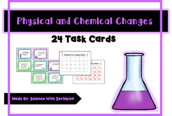 Physical and Chemical Changes - Task Cards
