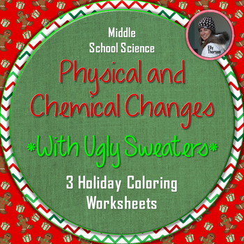 Physical and Chemical Changes Ugly Holiday Sweater Coloring Worksheets