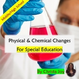 Physical and Chemical Changes Unit for Special Education