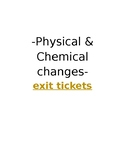 Physical and Chemical Changes- exit tickets
