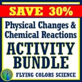 Physical and Chemical Changes to Matter Activity BUNDLE