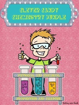 Physical and Chemical Lab Bundle - Middle School - Clever Candy Chemistry