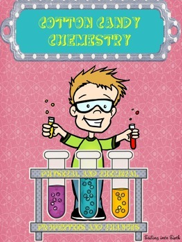 Physical and Chemical Lab - Middle School - Cotton Candy Chemistry