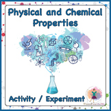 Physical and Chemical Properties Activity / Experiment