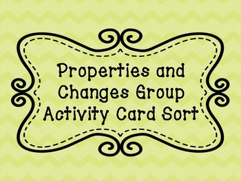 Physical and Chemical Properties/Changes Group Activity