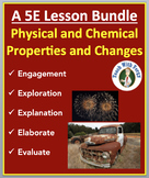 Physical and Chemical Properties and Changes - Complete 5E Lesson Bundle