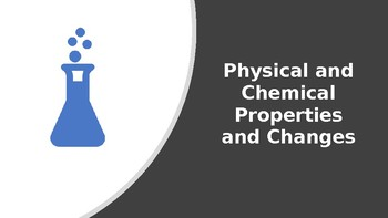 Physical and Chemical Properties and Changes Powerpoint