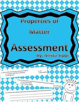 Physical and Chemical Properties of Matter Assessment