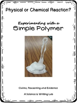 """Physical and Chemical Reactions """"Experimenting with a Simple Polymer"""""""