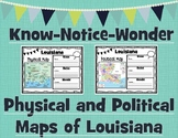 Physical and Political Map of Louisiana Know Notice and Wonder Graphic Organizer